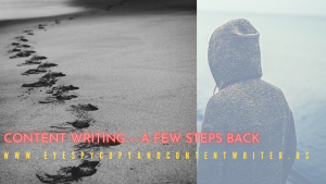 Content Writing – A Few Steps Back