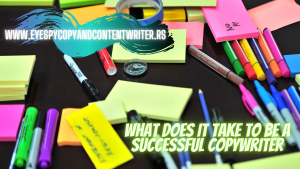 What Does It Take to Be a Successful Copywriter?