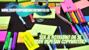 Šta je potrebno da se bude uspešan copywriter?